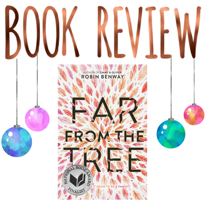 Quick Review- Far From the Tree by Robin Benway