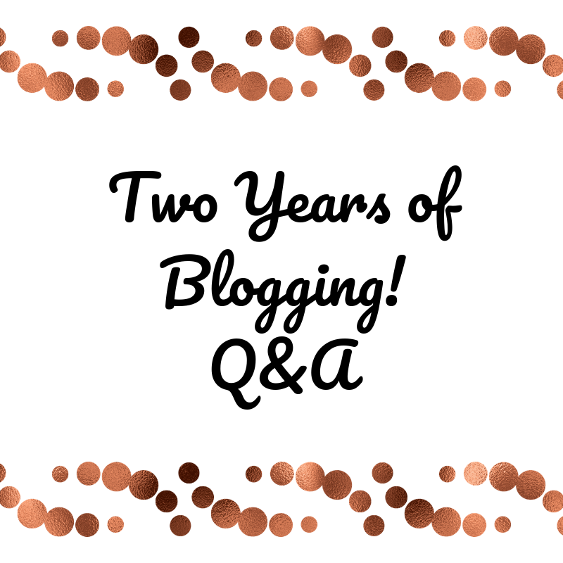 Two Years of Blogging!! Q&A