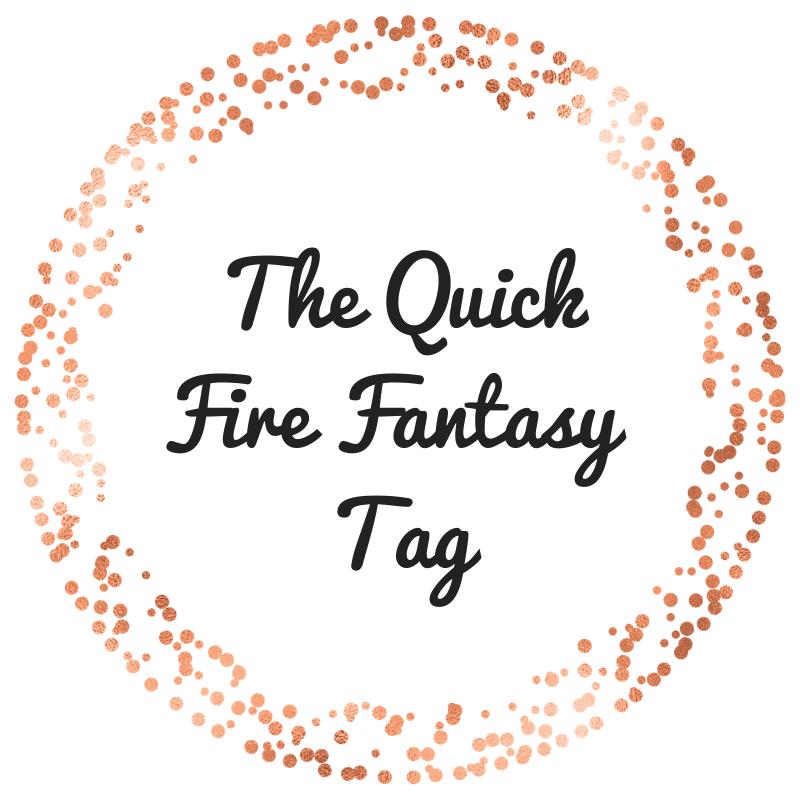 The Quick Fire Fantasy Tag