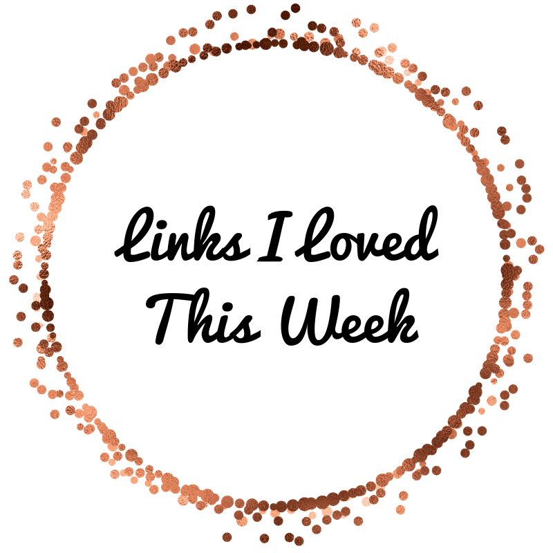 Links I Loved This Week