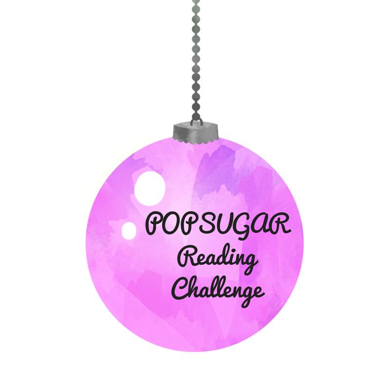 POPSUGAR Reading Challenge (Part Two) (Blogmas Day 7)