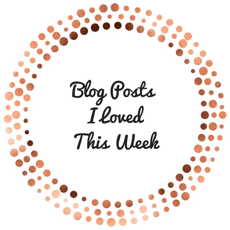 Blog Posts I Loved This Week