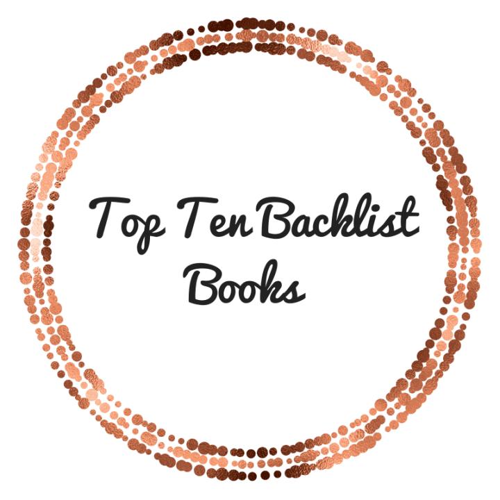 Top Ten Backlist Books on My Physical TBR