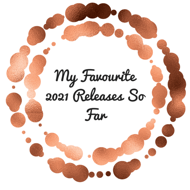 My Favourite 2021 Releases So Far
