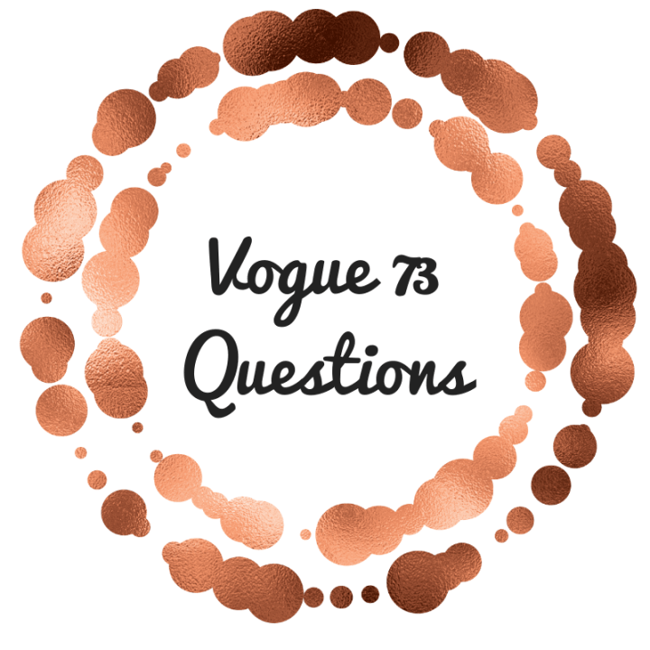 Get to Know Me- Vogue 73 Questions