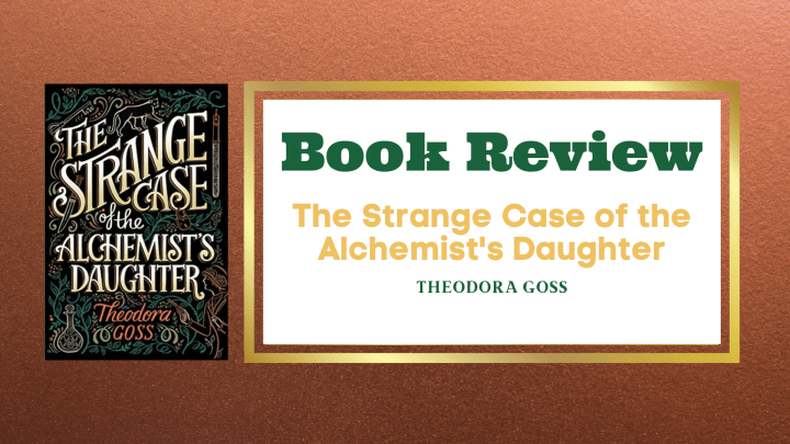 Review-The Strange Case of the Alchemist's Daughter