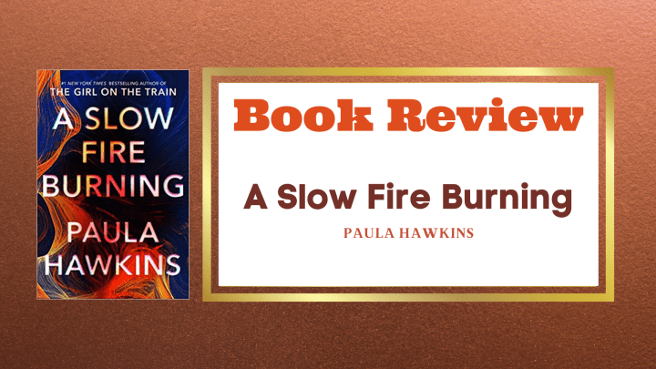 Review- A Slow Fire Burning